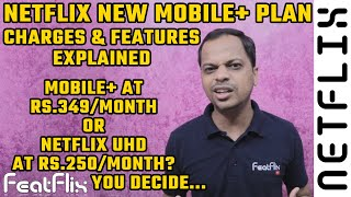 Netflix New Mobile+ Plan, Charges, Features Explained | FeatFlix