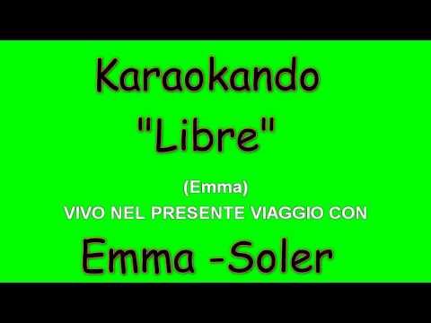 Karaoke Duetti - Libre - Emma Marrone - Alvaro Soler ( Testo )