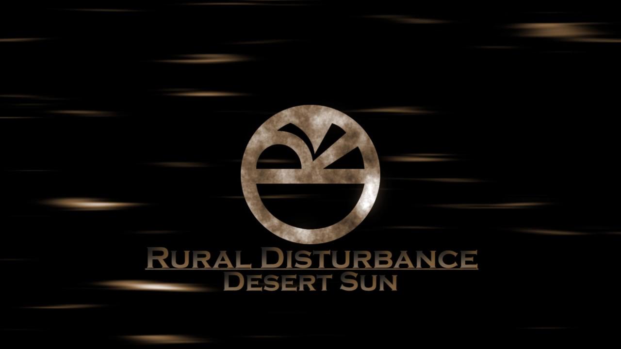Rural Disturbance - Desert Sun (Official Audio)