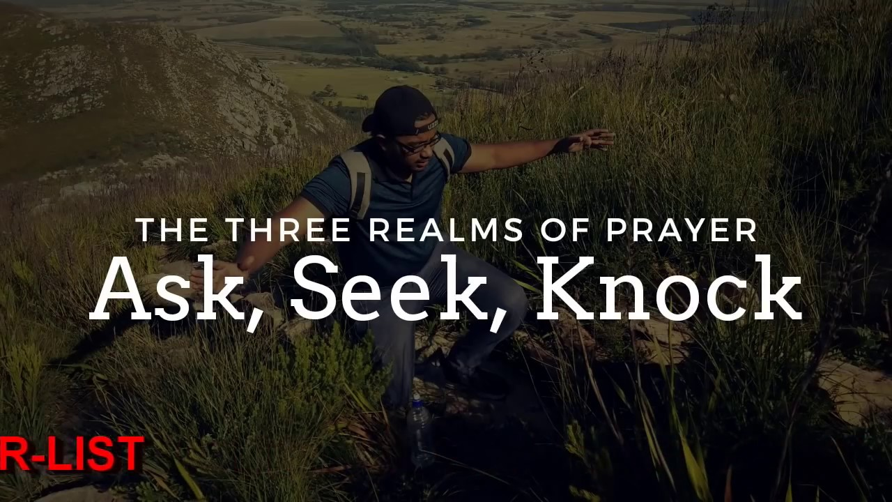 ASK, SEEK AND KNOCK, THE DIFFERENT TYPES OF PRAYER, Daily Promise and Powerful Prayer