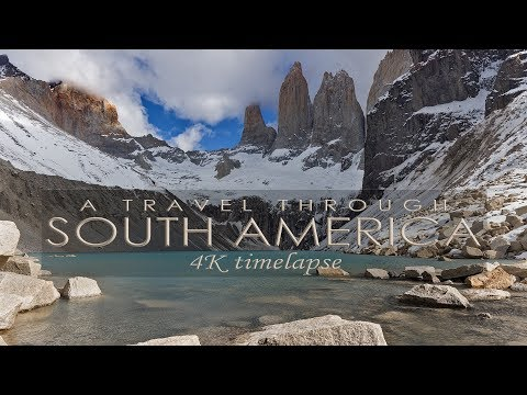 A TRAVEL THROUGH SOUTH AMERICA - TIMELAPSE 4K