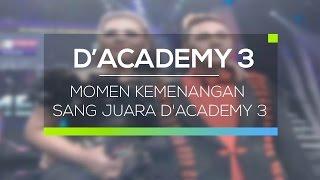Momen Kemenangan Sang Juara D'Academy 3