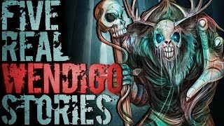 5 Real Life Encounters with the Legendary Wendigo