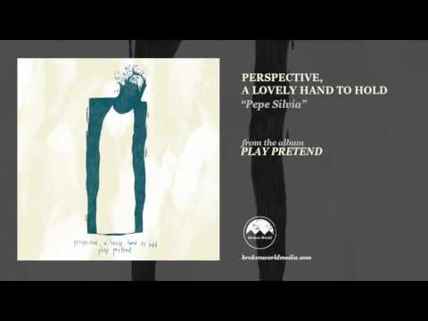 Perspective, A Lovely Hand to Hold - Pepe Silvia