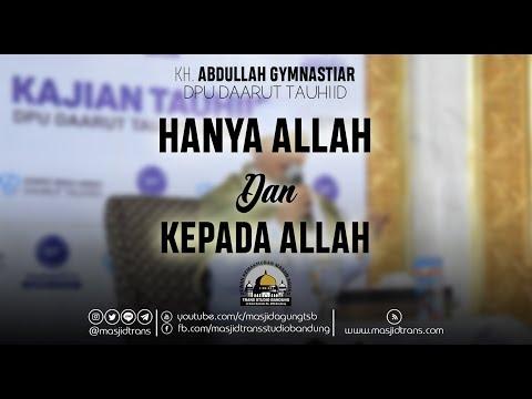 Hanya Allah Dan Kepada Allah (DPU DT) - KH. Abdullah Gymnastiar