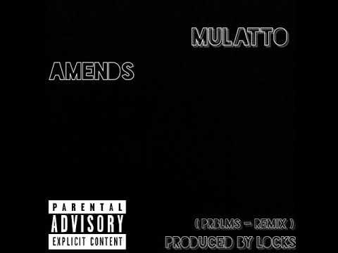 Download Amends - MULATTO  feat. LOCKS - (6lack Prblms REMIX)