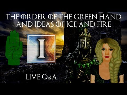 The Order of the Green Hand LIVE Q&A w/ Ideas of Ice and Fire