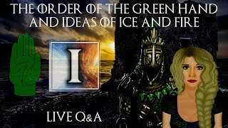 the order of the green hand live qa w ideas of ice and fire