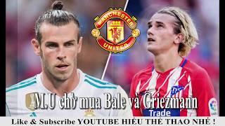 Tin bóng đá mới nhất | Chuyển nhượng 2018 : Manchester United nổ bom tấn Griezmann , Gareth Bale
