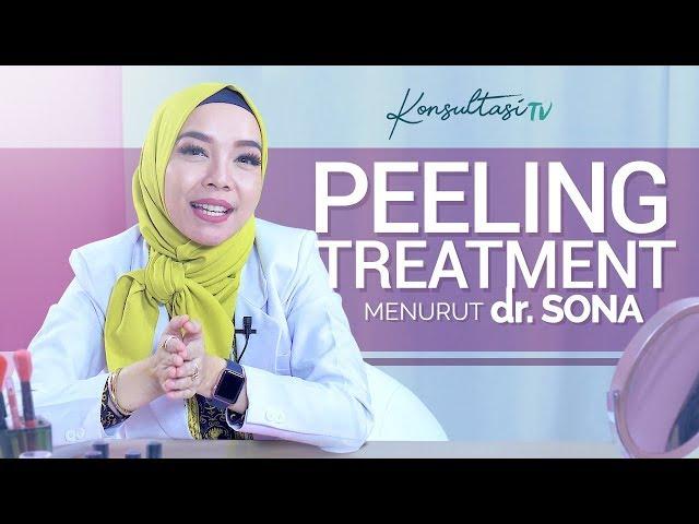 dr. SONA - Ahli Kecantikan 4 Hal Penting Tentang Peeling Wajah