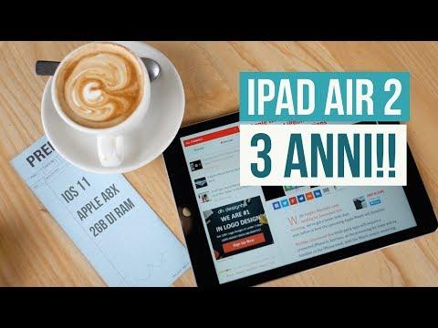 iPad Air 2 iOS 11: 3 ANNI E COME NON SENTIRLI | BUON COMPLEANNO