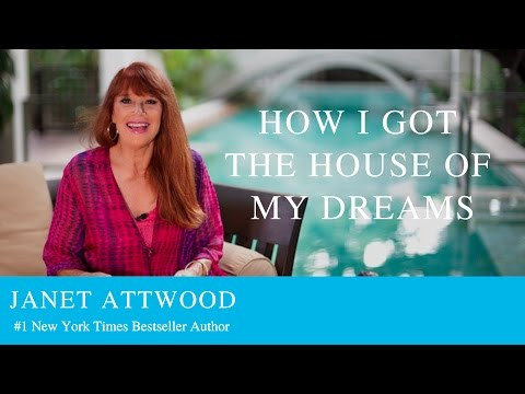 How I got the House of Your Dreams - Janet Attwood from YouTube · Duration:  8 minutes 27 seconds