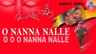 "O Nanna Nalle - ""O Nanna Nalle"" Audio Song 