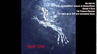 Oh Hail No [Clean] - El-P ft. Mr. Muthaf##kin' eXquire & Danny Brown
