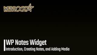 WP Notes Widget WordPress Plugin | Introduction, Creating Notes, and Adding Media