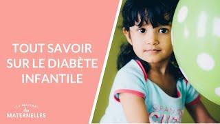 Tout savoir sur le diabète infantile - La Maison des maternelles #LMDM