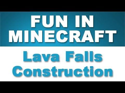 Fun in Minecraft - Video 076: Lava Falls Construction