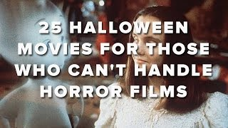 25 Halloween Movies For Those Who Can't Handle Horror Films