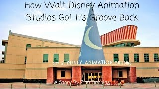 Not So Hollywood Cinema: How Walt Disney Animation Studios Got It's Groove Back
