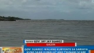 NTG: Gov. Suarez: Walang tsunami warning sa Quezon