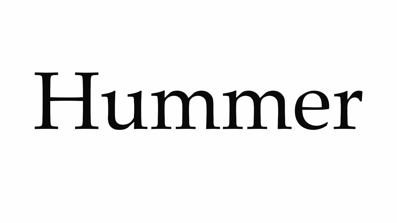 How to Pronounce Hummer