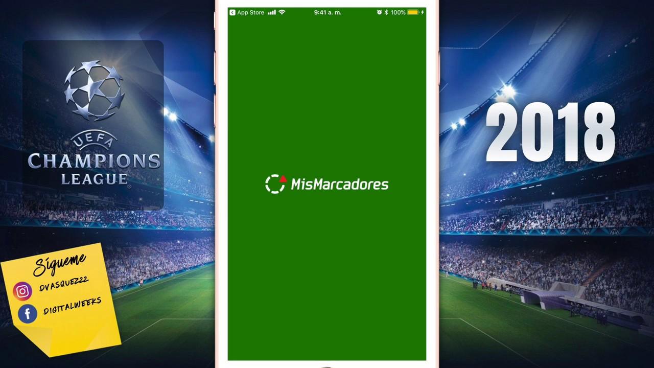 Uefa Champions League 2018 En Vivo Con Mis Marcadores Para Ios Youtube