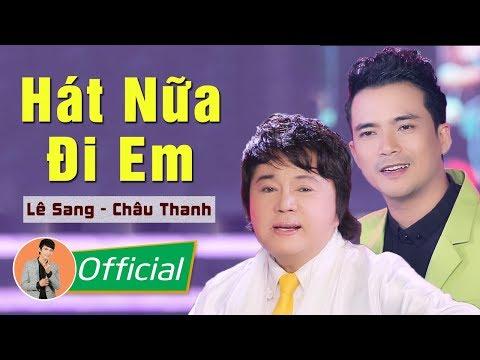 Hát Nữa Đi Em (St. Ngọc Sơn) - Lê Sang ft. Châu Thanh [MV Full HD]