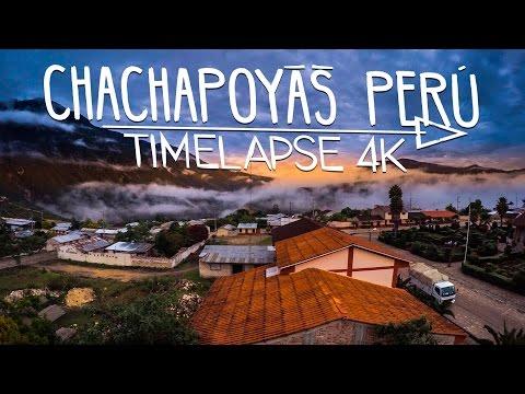 CHACHAPOYAS PERÚ 4K  | TIMELAPSE Gopro hero 4