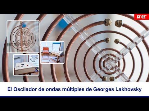 EL OSCILADOR DE ONDAS MÚLTIPLES DE GEORGES LAKHOVSKY