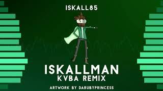 Iskall85 - Iskallman (KVBA Remix)