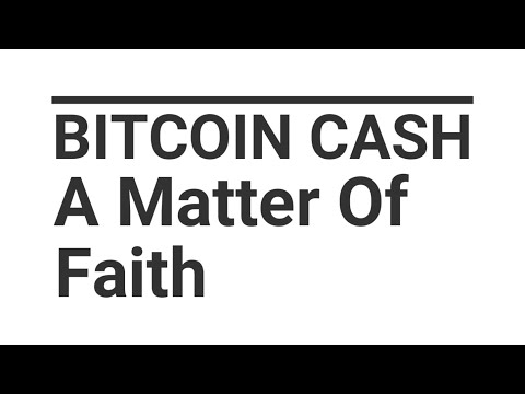 Bitcoin Cash: A Matter Of Faith