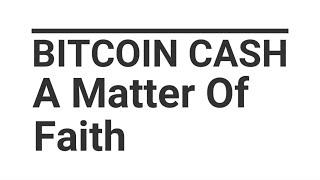 Bitcoin Cash: A Matter Of Faith