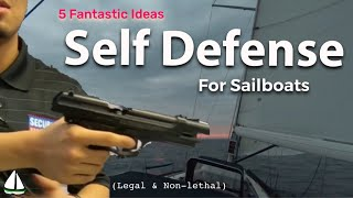 Un-Armed Pirates, Intruders, & Thieves:Self Defense for Sailboats (Patrick Childress Sailing #43)