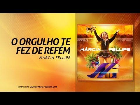 "Marcia Fellipe - ""O Orgulho Te Fez Refém"""