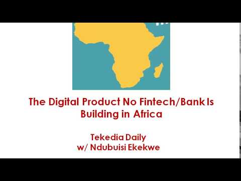 The Digital Product No Fintech/Bank Is Building in Africa | Ndubuisi Ekekwe