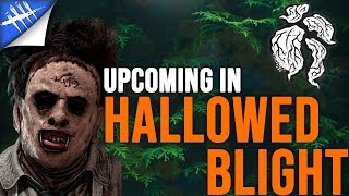 What to Expect from Hallowed Blight - Dead by Daylight Leatherface Gameplay