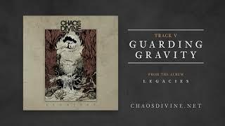 Chaos Divine - Guarding Gravity [Official HD Audio]
