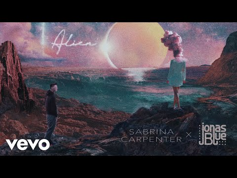 Sabrina Carpenter, Jonas Blue - Alien (Audio Only)