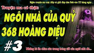 NGÔI NHÀ CỦA QUỶ 368 HOÀNG DIỆU [ Tập 3 ] - Truyện ma về căn nhà ma quỷ ở Đà Nẵng - MC Quàng A Tũn