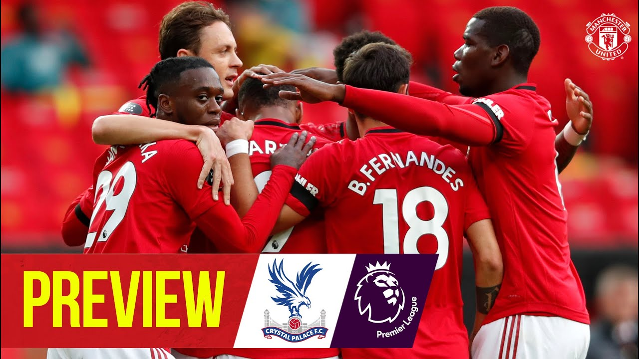 Preview | Manchester United v Crystal Palace | Premier League