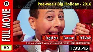 Watch Online: Pee-wees Big Holiday (2016)