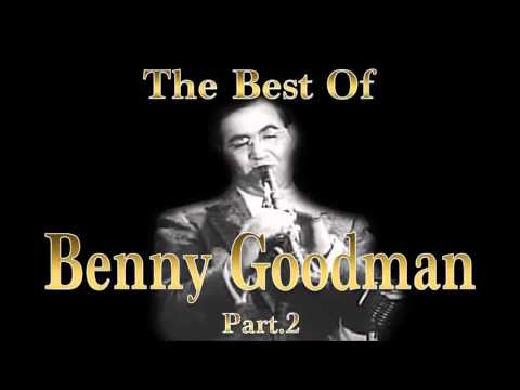 The Best of Benny Goodman - Part 2 | Jazz Music