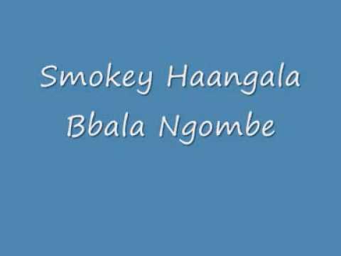 Bbla Ngombe - Smokey Haangala