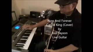 Now And Forever - Carole King (Cover) By Josil Tayson Live Guitar