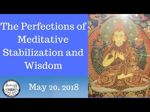 How to train in ther perfection of meditative stabilization, May 20 2018