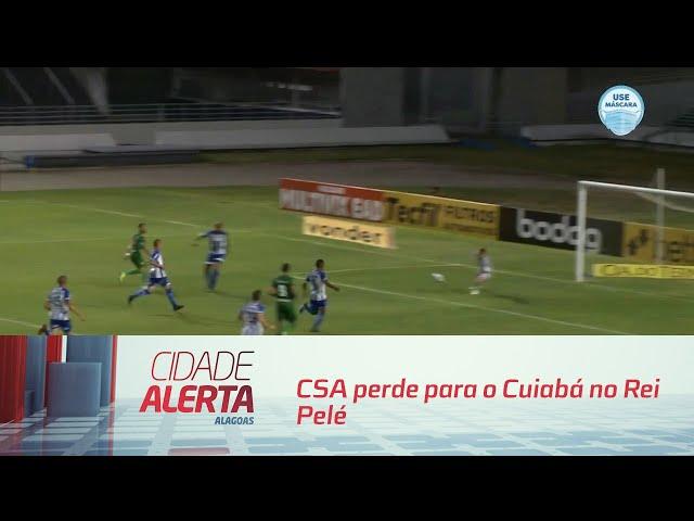 Futebol: CSA perde para o Cuiabá no Rei Pelé