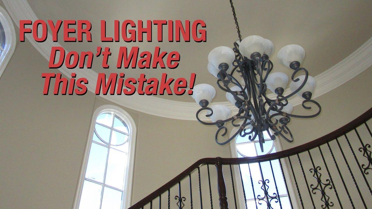 Foyer Lighting Don T Make This Mistake Youtube