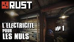 Rust - L'électricité pour les Nuls #1 : De la lumière la nuit !