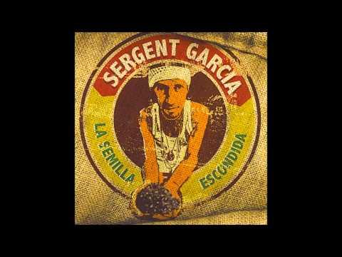 Sergent García - Que corra la voz