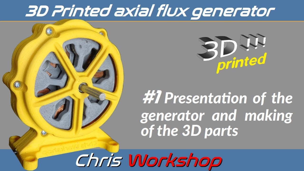 TUTO : How to make a 3D printed axial flow generator - #1 : presentation +  3D printed parts